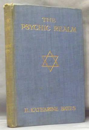 The Psychic Realm. E. Katharine BATES