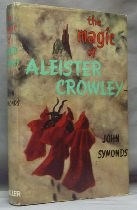 The Magic of Aleister Crowley. John SYMONDS, Aleister Crowley: related works.