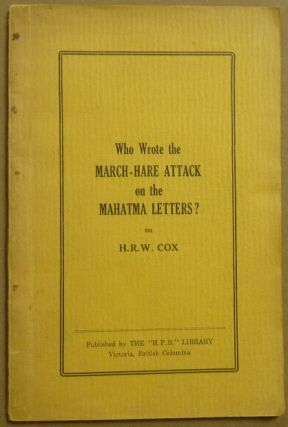 Who wrote the March-Hare attack on the Mahatma letters? H. R. W. COX, Harold Robert Wakeford Cox
