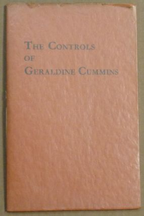 The Controls of Geraldine Cummins. Being and Attempt to Prove that they are Entities Separate...