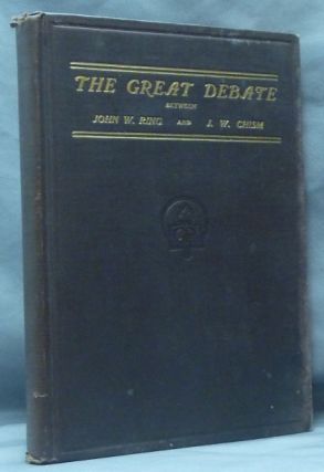 The Great Debate between John W. Ring (Spiritualist) and J. W. Chism (Christian Evangelist).