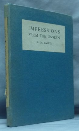 Impressions from the Unseen. L. Margery BAZETT, Sir William F. Barrett