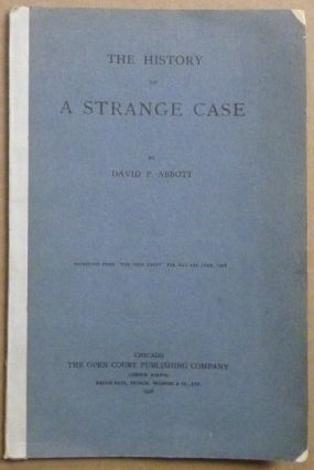 "The History of a Strange Case; Reprinted from ""The Open Court"" for May and June, 1908. David P...."