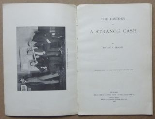 "The History of a Strange Case; Reprinted from ""The Open Court"" for May and June, 1908"