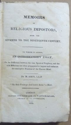 Memoirs of Religious Imposters.... from the seventh to the nineteenth century, to which is added an introductory essay on the difference between the true spirit of prophecy, and the wild effusions propagated too often to impose and embarrass the susceptive passions of the human mind.