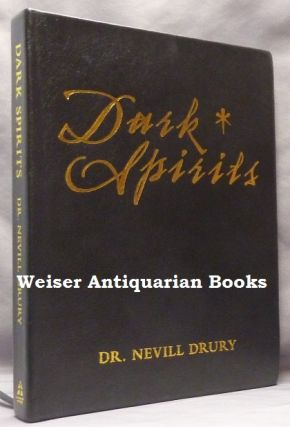 Dark Spirits: The Magical Art of Rosaleen Norton and Austin Osman Spare. Dr. Nevill DRURY, Paul...
