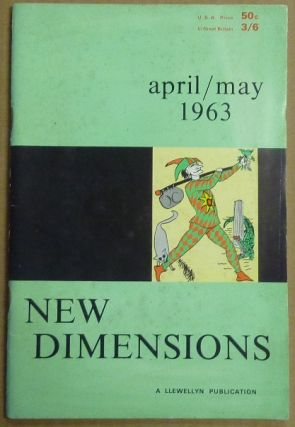 New Dimensions - April / May 1963. Vol. I, No. 1. Basil WILBY, And contributor. Essays etc. by W. E. Butler, Patricia Crowther, Marc Edmund Jones Dion Fortune, etc al, AKA Gareth Knight.