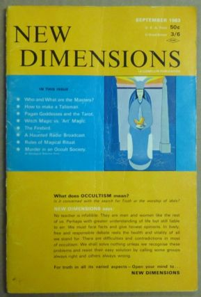 New Dimensions - August / September 1963. Vol. I, No. 3. Basil WILBY, And contributor. Essays etc. by Margaret Bruce, Patricia Crowther, Marc Edmund Jones Dion Fortune, AKA Gareth Knight.