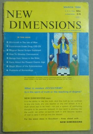 New Dimensions - February / March 1964, Vol. I, No. 6. Basil WILBY, And contributor. Essays etc. by W. E. Butler, Marc Edmund Jones Dion Fortune, Gerald Gardner, AKA Gareth Knight.