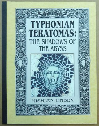 Typhonian Teratomas: the Shadows of the Abyss. Mishlen LINDEN.