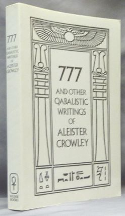 777 and other Qabbalistic Writings of Aleister Crowley Including Gematria & Sepher Sephiroth....