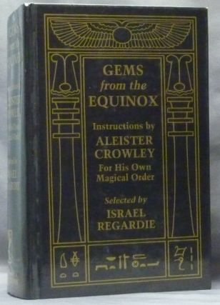 Gems From The Equinox; ( Instructions by Aleister Crowley for his Own Magical Order ). Edited, a,...