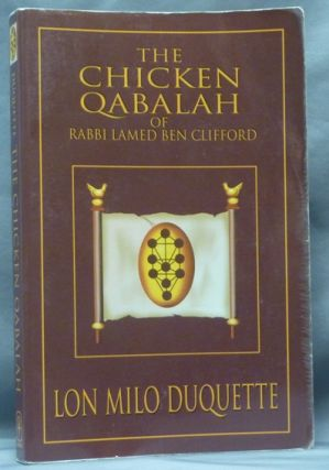 The Chicken Qabalah of Rabbi Lamed Ben Clifford; A Dilettante's Guide to What You Do and Do Not...