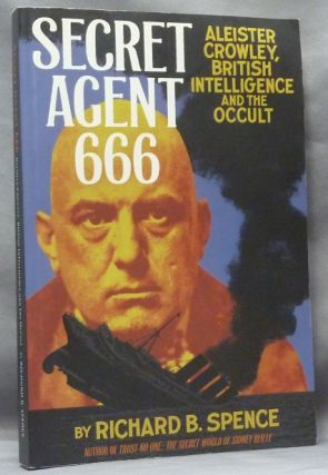 Secret Agent 666, Aleister Crowley, British Intelligence and the Occult. Richard B. SPENCE, Aleister Crowley: related works.