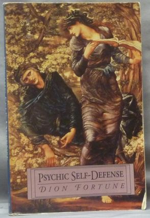 Psychic Self-Defence [ Psychic Self-Defense ]. Dion FORTUNE
