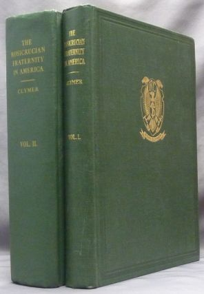 The Rosicrucian Fraternity in America ( 2 Volumes ). Dr. R. Swinburne CLYMER.