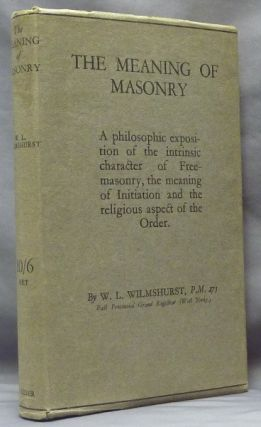 The Meaning of Masonry. W. L. WILMSHURST.