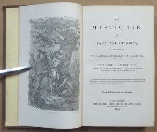 The Mystic Tie, or, Facts and Opinions Illustrative of the Character and Tendency of Freemasonry.