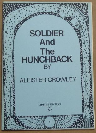 The Soldier and the Hunchback: ! and ? Aleister CROWLEY.