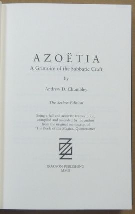 AZOËTIA. A Grimoire of the Sabbatic Craft; Being a full and accurate transcription, compiled and amended by the author from the original manuscript of 'The Book of Magical Quintessence'