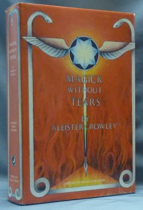 Magick Without Tears. Aleister CROWLEY, Israel Regardie.