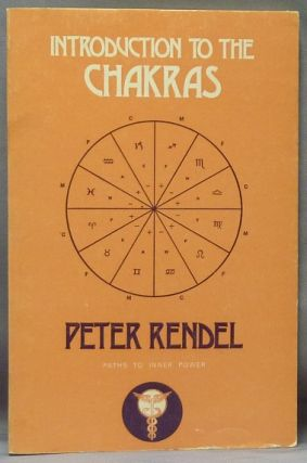 Introduction to the Chakras (Paths to Inner Power). Chakras, Peter RENDEL