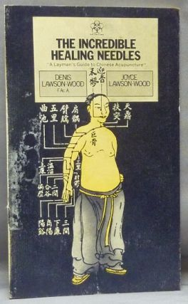 The Incredible Healing Needles. A Layman's Guide to Chinese Acupuncture. Denis and Joyce...