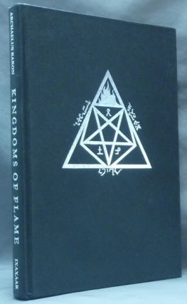 Kingdoms of the Flame. Archaelus Baron - Inscribed, aka E. A. KOETTING