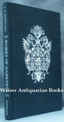 Works of Darkness, a Guide to Advanced Black Magick. E. A. KOETTING