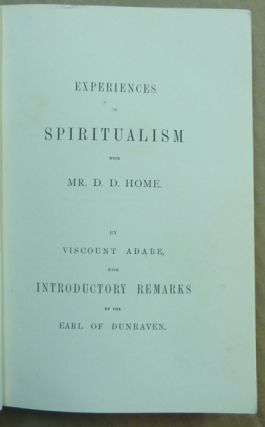 Experiences in Spiritualism with Mr. D. D. Home.