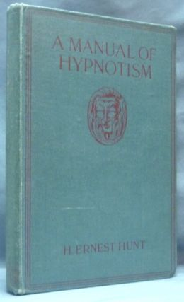 A Manual of Hypnotism. H. Ernest HUNT