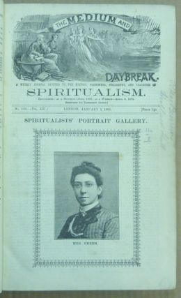 The Medium and Daybreak, A Weekly Journal Devoted to the History, Phenomena, Philosophy and Teachings of Spiritualism. A bound volume the of full 51 issues of Vol XXI (No. 1031, January 3, 1890 - No. 1082, Dec. 26, 1890).