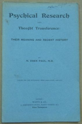 Psychical Research and Thought Transference: Their Meaning and Recent History; Issued for the...