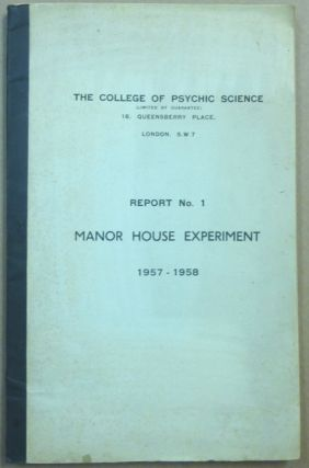Report No. 1. Manor House Experiment, 1957 - 1958 [ Report on the Manor House Experiment ]. The...