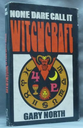 None Dare Call It Witchcraft. Anti-Occultism, Gary NORTH