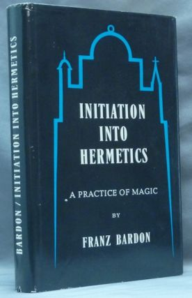 Initiation Into Hermetics. A Practice of Magic.