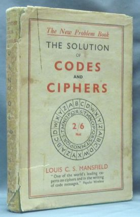The Solution of Codes and Ciphers; The New Problem Book. Codes, Ciphers