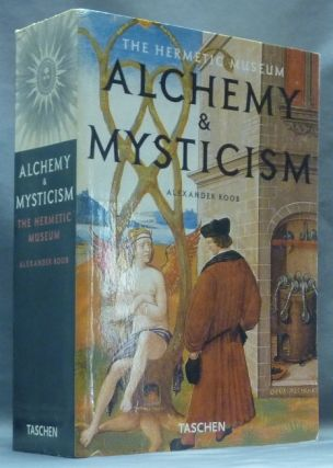The Hermetic Museum: Alchemy & Mysticism. Alexander ROOB
