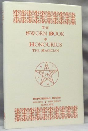 The Sworn Book of Honourius the Magician ( Honorius ); As Composed by Honourius through counsel...