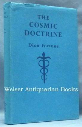 The Cosmic Doctrine. Dion FORTUNE