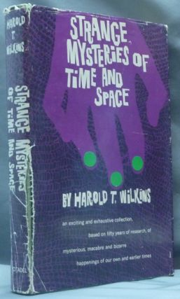 Strange Mysteries of Time and Space. Forteanism, Harold T. WILKINS
