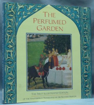 The Perfumed Garden. Sir Richard BURTON, Edited and, Charles Fowkes, Umar Ibn Muhammad Nafzawi