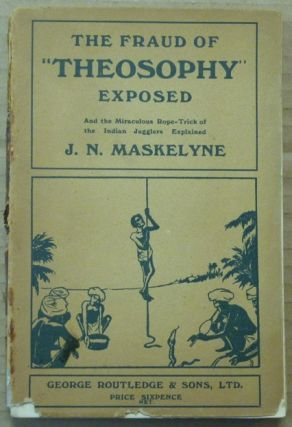 "The Fraud of Modern ""Theosophy"" Exposed: A Brief History of the Greatest Imposture Ever..."