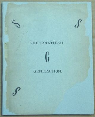 Supernatural Generation. Genesis VI, 2. Invictus, Robert Fryar, drawn from the work of Dr....