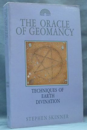 The Oracle of Geomancy. Techniques of Earth Divination. Stephen SKINNER