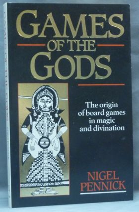 Games of the Gods: The Origin of Board Games in Magic and Divination. Nigel PENNICK