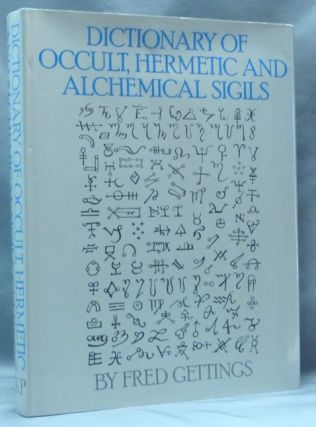 Dictionary of Occult, Hermetic and Alchemical Sigils. Fred GETTINGS