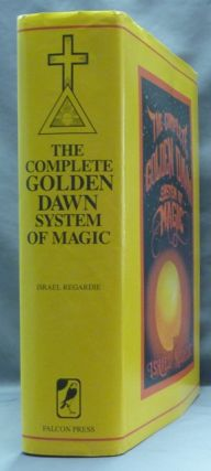 The Complete Golden Dawn System of Magic. Israel REGARDIE