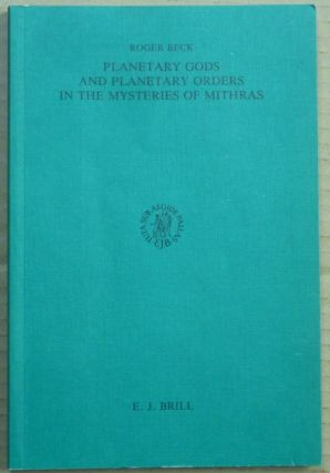 Planetary Gods and Planetary Orders in the Mysteries of Mithra; Etudes Preliminaires aux...