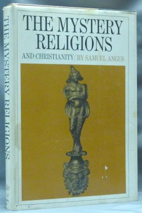 The Mystery Religions and Christianity. Samuel ANGUS, Theodor H. Gaster